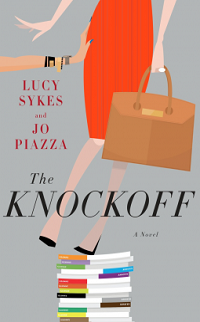 The Knockoff: A Novel by Lucy Sykes & Jo Piazza