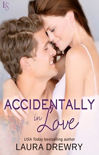 Accidentally In Love: Friends First #3 by Laura Drewry with Excerpt