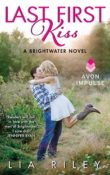 Last First Kiss: Brightwater #1 by Lia Riley with Excerpt