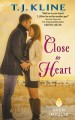 Close to Heart by T.J. Kline