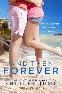 And Then Forever: Fortune's Island #1 by Shirley Jump