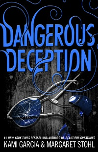 Dangerous Deception: Dangerous Creatures #2 by Kami Garcia & Margaret Stohl