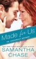 Made for us by Samantha Chase