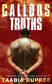 Callous Truths by Taabia Dupree with Excerpt and Giveaway
