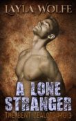 A Lone Stranger: The Bent Zealots MC #3 by Layla Wolfe with Excerpt