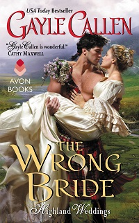 The Wrong Bride: Highland Weddings #1 by Gayle Callen with Excerpt and Giveaway