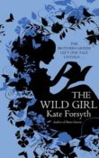 AudioBook Review ~ The Wild Girl by Kate Forsyth