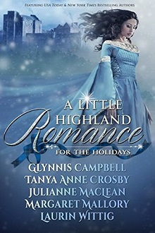 A Little Highland Romance: 5 Scottish Medieval Novellas for the Holidays by Tanya Anne Crosby, Glynnis Campbell, Julianne MacLean, Margaret Mallory and Laurin Wittig