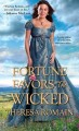 Fortune Favors the Wicked by Theresa Romain