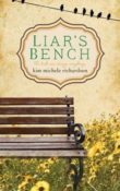Liar's Bench by Kim Michele Richardson