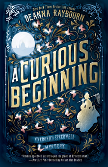 A Curious Beginning: Veronica Speedwell #1 by Deanna Raybourn