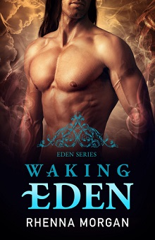 Waking Eden: Eden #3 by Rhenna Morgan