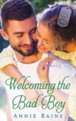 Welcoming the Bad Boy: Hero's Welcome #3 by Annie Rains