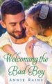 Welcoming the Bad Boy by Annie Rains