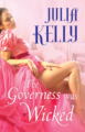 The Governess was Wicked by Julia Kelly