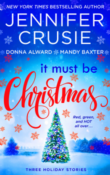 It Must Be Christmas by Jennifer Crusie, Mandy Baxter & Donna Alward