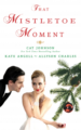 that-mistletoe-moment-by-cat-johnson-kate-angell-allyson-charles