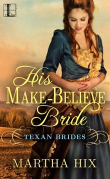 His Make-Believe Bride: Texas Brides #1 by Martha Hix