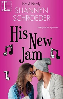 His New Jam: Hot & Nerdy #5 by Shannyn Schroeder