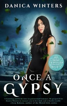 Once a Gypsy: Irish Traveller #1 by Danica Winters