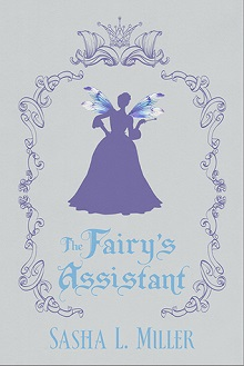 The Fairy's Assistant by Sasha L. Miller