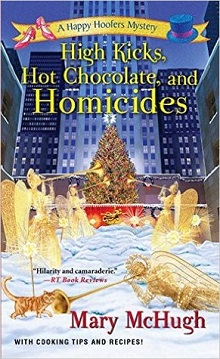 High Kicks, Hot Chocolate, and Homicides: Happy Hoofers Mystery #5 by Mary McHugh