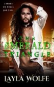 The Emerald Triangle by Layla Wolfe