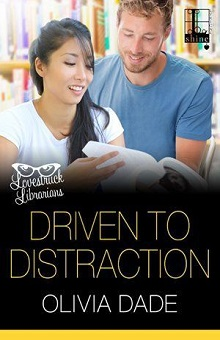 Driven to Distraction: Lovestruck Librarians #5 by Olivia Dade