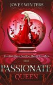The Passionate Queen: The Dark Queens #2 by Jovee Winters