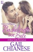 Bachelorette for Sale: West Side Romance #1 by Gail Chianese