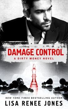 Damage Control: Dirty Money #2 by Lisa Renee Jones