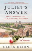 Juliet's Answer: One Man's Search for Love and the Elusive Cure for Heartbreak by Glenn Dixon