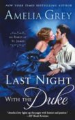 Last Night with the Duke : The Rakes of St. James #1, by Amelia Grey