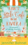 Rosie's Little Café on the Riviera by Jennifer Bohnet