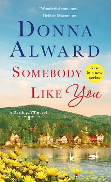Somebody Like You: Darling, VT #1 by Donna Alward