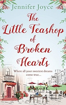 The Little Teashop of Broken Hearts by Jennifer Joyce