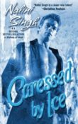 Caressed by Ice: Psy-Changeling #3 by Nalini Singh