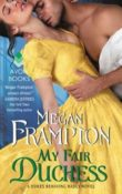 My Fair Duchess: Dukes Behaving Badly #5 by Megan Frampton