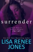Surrender: Careless Whispers #3 by Lisa Renee Jones