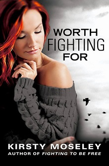 Worth Fighting For by Kirsty Moseley
