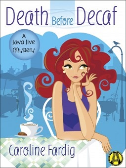 Death Before Decaf: A Java Jive Mystery #1 by Caroline Fardig