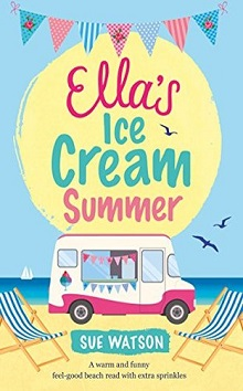 Ella's Ice-Cream Summer: The Ice-Cream Café #1 by Sue Watson