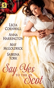 Say Yes to the Scot: A Highland Wedding Box Set by Anna Harrington, Lecia Cornwall, May McGoldrick, Sabrina York