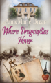 Where Dragonflies Hover by AnneMarie Brear