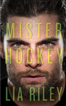 Mister Hockey by Lia Riley