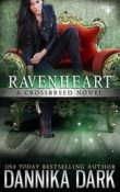 Ravenheart: Crossbreed #2 by Dannika Dark