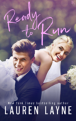 Ready to Run: I Do, I Don't #1 by Lauren Layne