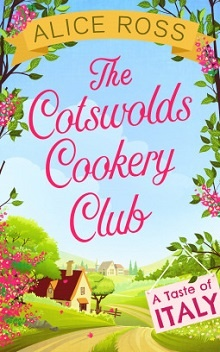 The Cotswolds Cookery Club - Italy by Alice Ross