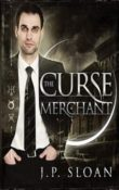 The Curse Merchant: The Dark Choir #1 by J.P. Sloan