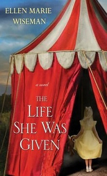 The Life She Was Given by Ellen Marie Wiseman
